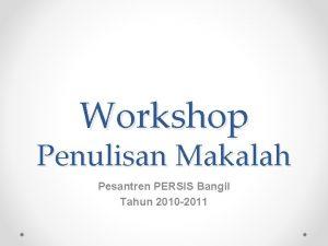 Workshop Penulisan Makalah Pesantren PERSIS Bangil Tahun 2010