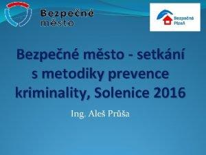 Bezpen msto setkn s metodiky prevence kriminality Solenice