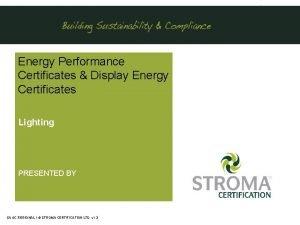Energy Performance Certificates Display Energy Certificates Lighting PRESENTED
