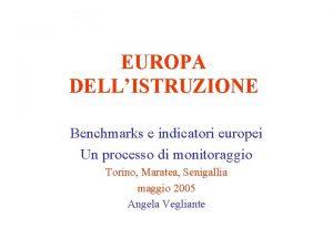 EUROPA DELLISTRUZIONE Benchmarks e indicatori europei Un processo