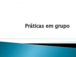 Prticas em grupo Grupos de auto ajuda Grupos