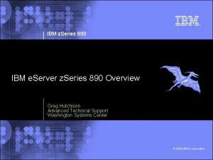 IBM z Series 890 IBM e Server z