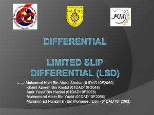 DIFFERENTIAL LIMITED SLIP DIFFERENTIAL LSD Mohamed Hairi Bin