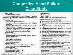 Congestive Heart Failure Case Study Congestive Heart Failure