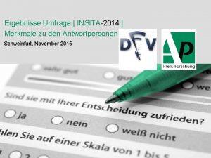 Ergebnisse Umfrage INSITA2014 Merkmale zu den Antwortpersonen Schweinfurt