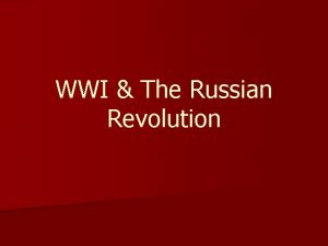 WWI The Russian Revolution A Few Quick Reflections