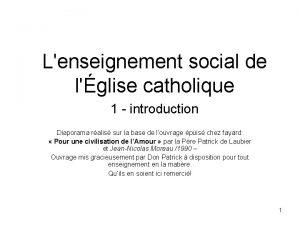 Lenseignement social de lglise catholique 1 introduction Diaporama