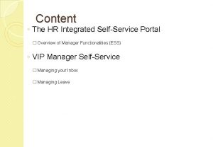 Content The HR Integrated SelfService Portal Overview of