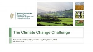 The Climate Change Challenge Dr Avril Rothwell Climate