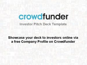 Investor Pitch Deck Template Showcase your deck to