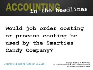 Would job order costing or process costing be