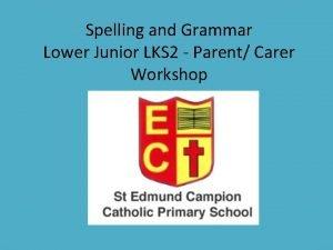 Spelling and Grammar Lower Junior LKS 2 Parent