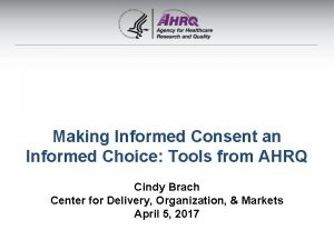 Making Informed Consent an Informed Choice Tools from