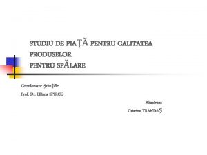 STUDIU DE PIA PENTRU CALITATEA PRODUSELOR PENTRU SPLARE
