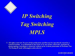 IP Switching Tag Switching MPLS All rights reserved