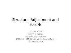 Structural Adjustment and Health Thomas Stubbs ths 27cam