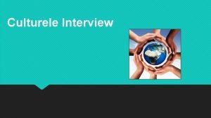 Culturele Interview Wat is het culturele interview 4