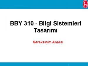 BBY 310 Bilgi Sistemleri Tasarm Gereksinim Analizi 1