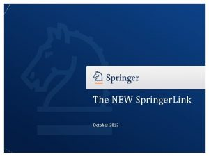 The NEW Springer Link October 2012 The New