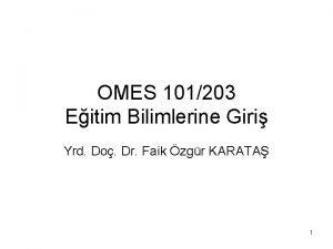 OMES 101203 Eitim Bilimlerine Giri Yrd Do Dr