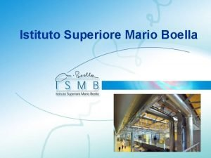Istituto Superiore Mario Boella Istituto Superiore Mario Boella
