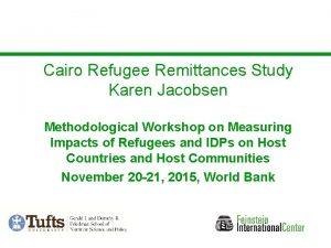 Cairo Refugee Remittances Study Karen Jacobsen Methodological Workshop