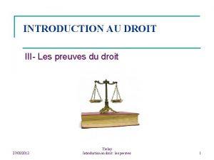 INTRODUCTION AU DROIT III Les preuves du droit