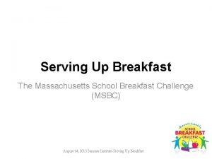 Serving Up Breakfast The Massachusetts School Breakfast Challenge