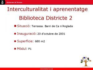 Interculturalitat i aprenentatge Biblioteca Districte 2 n Situaci