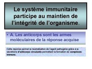 Le systme immunitaire participe au maintien de lintgrit