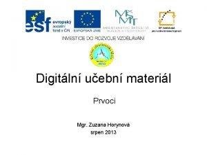 Digitln uebn materil Prvoci Mgr Zuzana Horynov srpen