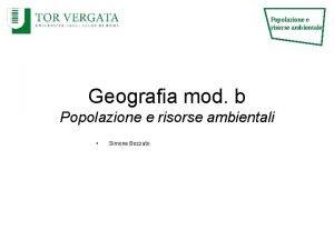 Popolazione e risorse ambientale Geografia mod b Popolazione