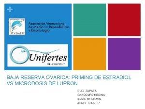 BAJA RESERVA OVARICA PRIMING DE ESTRADIOL VS MICRODOSIS