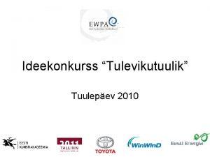 Ideekonkurss Tulevikutuulik Tuulepev 2010 15 juuni lemaailmne tuulepev