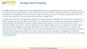 Strategic Goals Template Strategic Goals are the highlevel