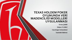 TEXAS HOLDEM POKER OYUNUNDA VER MADENCL MODELLER UYGULANMASI