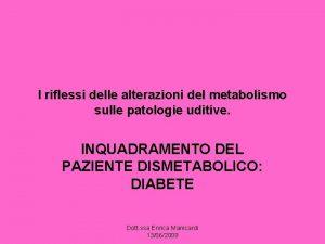 I riflessi delle alterazioni del metabolismo sulle patologie