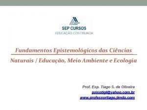 Fundamentos Epistemolgicos das Cincias Naturais Educao Meio Ambiente