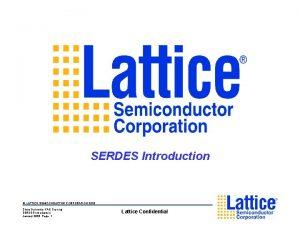 SERDES Introduction LATTICE SEMICONDUCTOR CORPORATION 2003 China Distributor