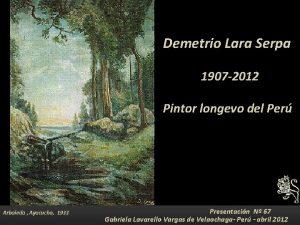 Demetrio Lara Serpa 1907 2012 Pintor longevo del