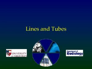 Lines and Tubes What are the common lines