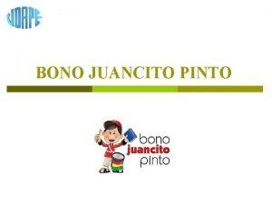 BONO JUANCITO PINTO Antecedentes y Objetivo del Bono