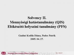 Solvency II Mennyisgi hatstanulmny QIS Elkszt helyszni tanulmny