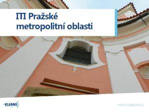 ITI Prask metropolitn oblasti ITI nov nstroj Evropsk