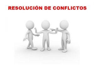 RESOLUCIN DE CONFLICTOS ASPIRAMOS A SER FELICES VIVIMOS