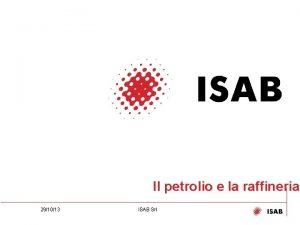 1 Il petrolio e la raffineria 291013 ISAB