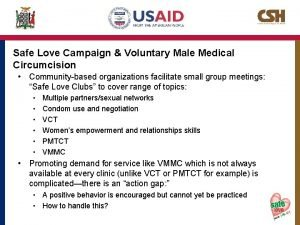 Safe Love Campaign Voluntary Male Medical Circumcision Communitybased