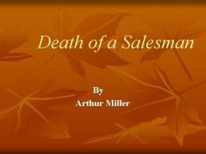 Death of a Salesman By Arthur Miller Outline