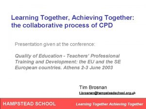 Learning Together Achieving Together the collaborative process of