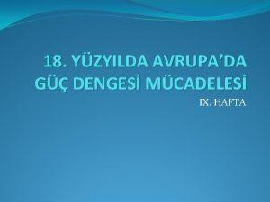 18 YZYILDA AVRUPADA G DENGES MCADELES IX HAFTA